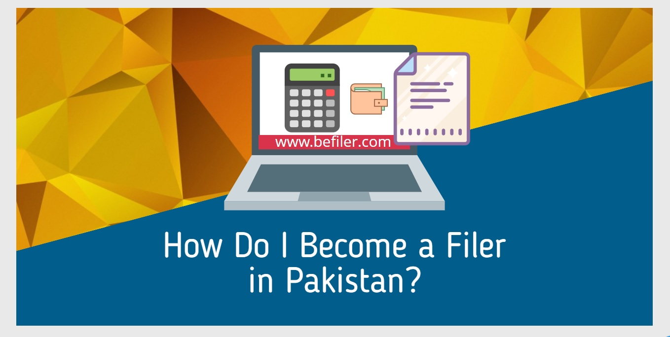 How Do I Become a Tax Filer in Pakistan?